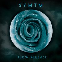 Slow Release — SYMTM