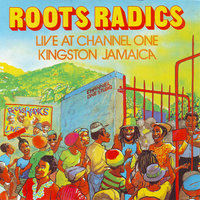 Roots Radics Live at Channel One In Jamaica — Roots Radics