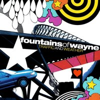 Traffic and Weather — Fountains Of Wayne