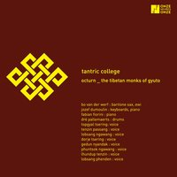 Tantric College — Octurn, Gyuto Monks