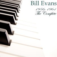 1956-1961: The Complete — Bill Evans