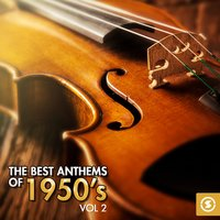 The Best Anthems of 1950's, Vol. 2 — сборник