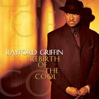 Rebirth Of The Cool — Rayford Griffin