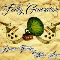 Funky Generation — Dream Funker, Max Leoni