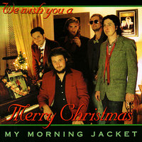 Does Xmas Fiasco Style — My Morning Jacket