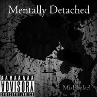 Mislabeled — Mentally Detached