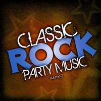 Classic Rock Party Music, Vol. 3 — Hit Co. Masters