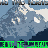 Behind the Mountain — No Two Horns