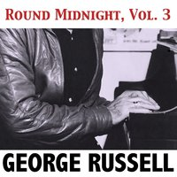 Round Midnight, Vol. 3 — George Russell