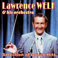 Selection of Dance Hits — Lawrence Welk & His Orchestra