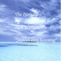 Smooth Easy Listening (The Invitation) — Neil Allen Williams