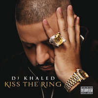Kiss The Ring — DJ Khaled