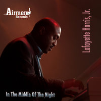 In The Middle Of The Night — Lafayette Harris, Jr.