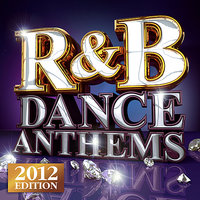 R&B Dance Anthems - The Best Top 40 RnB  Club Floorfillers for 2012 - Perfect R and B Trax for Partying & Workout — R & B Chartstars