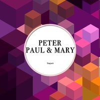 Slapjack — Peter, Paul & Mary, Paul and Mary
