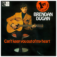 Can't Keep You Out Of My Heart — Brendan Dugan