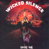 Save Me — Wicked Silence