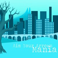 Mania — Aim Your Arrows