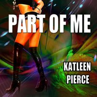 Part of Me — Katleen Pierce