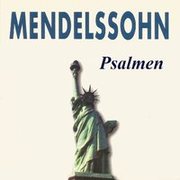 Mendelssohn - Psalmen — Феликс Мендельсон, Academic Orchestra from Freburg University, Freiburg Choir, Wolfgang Faile
