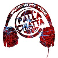 The Music in My Veins — Palla e Chiatta