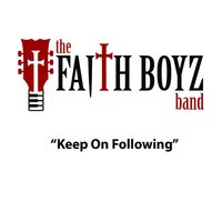 Keep on Following — The Faith Boyz Band