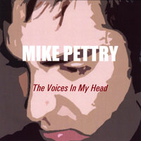 The Voices in My Head — Mike Pettry