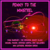 Penny to the Minstrel, Vol 1 — сборник