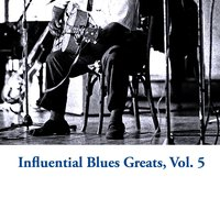 Influential Blues Greats, Vol. 5 — сборник