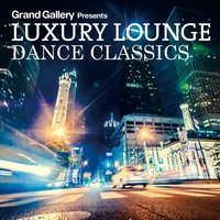 Luxury Lounge Dance Classics — сборник
