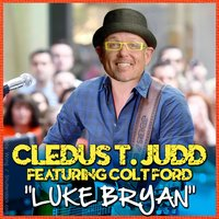 Luke Bryan (feat. Colt Ford) — Colt Ford, Cledus T. Judd