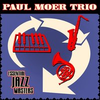 Essential Jazz Masters — Paul Moer Trio