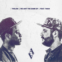 We Aint the Same EP — Thelem