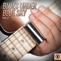 Blues Under Blue Sky, Vol. 2 — сборник