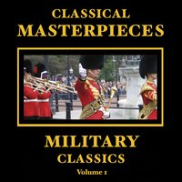 Classical Masterpieces – Military Classics — сборник