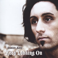 Keep Looking On — Damien Alvie