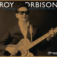 The Monument Singles Collection — Roy Orbison