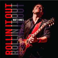 Rollin' it Out — Matt Hines
