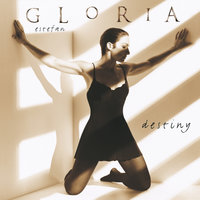 DESTINY — Gloria Estefan
