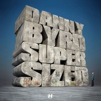 Supersized — Danny Byrd