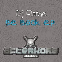 Be Back - EP — DJ Flame