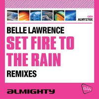 Set Fire to the Rain — Belle Lawrence