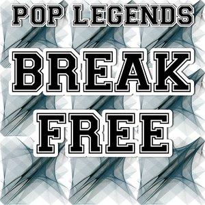 Pop legends - Break Free