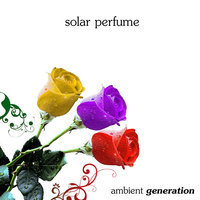 Solar Perfume — Ambient Generation