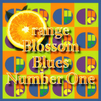Orange Blossom Blues Number One — сборник