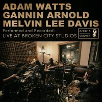 Live at Broken City Studios, Vol. 1 — Adam Watts, Gannin Arnold, Melvin Lee Davis