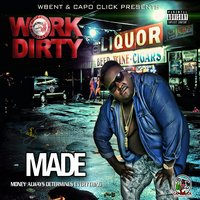 Made (Money Always Determines Everything) — Work Dirty