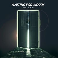 The Curve - EP — Waiting for Words