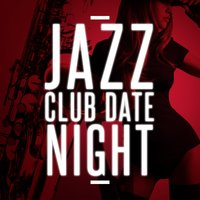 Jazz Club Date Night — Jazz Club, Jazz Instrumental Songs Cafe, Jazz Club|Jazz Instrumental Songs Cafe