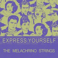 Express Yourself — The Melachrino Strings